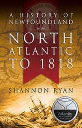 Flanker Press A History of Newfoundland in the North Atlantic to 1818