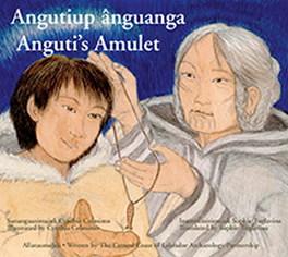 Flanker Press Angutiup ânguanga / Anguti's Amulet