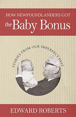 How Newfoundlanders Got the Baby Bonus