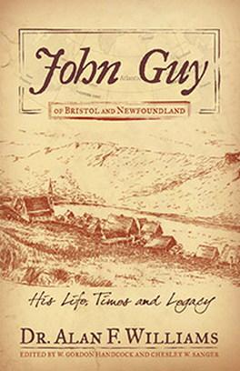 Flanker Press John Guy of Bristol and Newfoundland